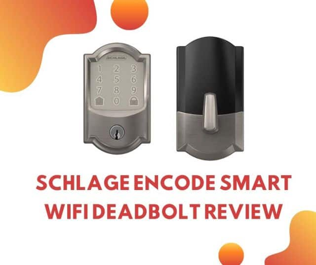 Schlage Encode Smart WiFi Deadbolt Review