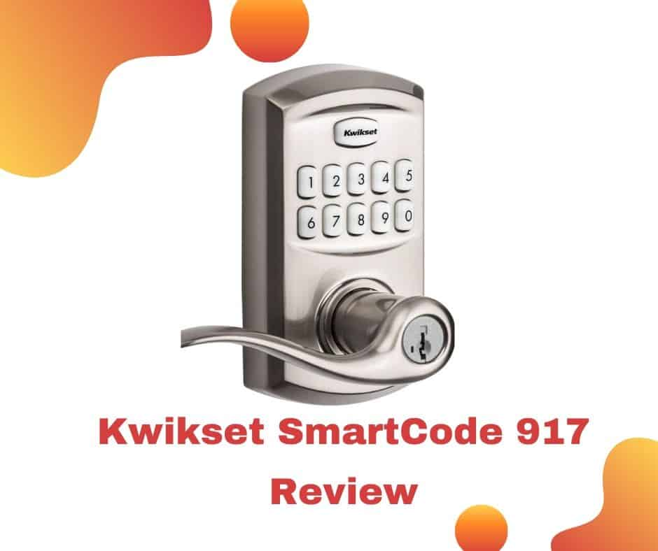 KWIKSET SMARTCODE 917 REVIEW