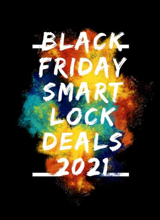 BLACK FRIDAY SMART LOCK DEALS 2021
